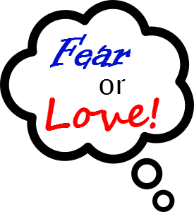Will You Choose Fear or Love?