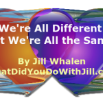 We're All Different Yet We're All the Same